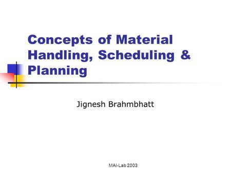 Concepts of Material Handling, Scheduling & Planning