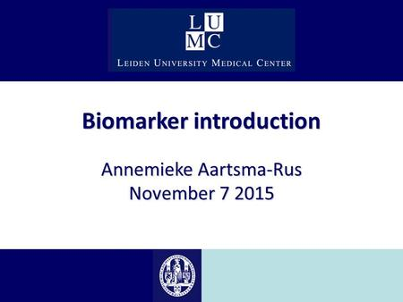 Biomarker introduction Annemieke Aartsma-Rus November 7 2015.