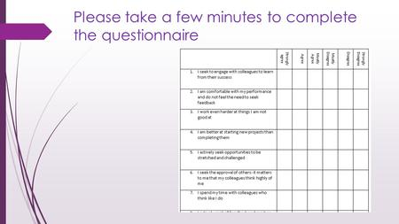 Please take a few minutes to complete the questionnaire.
