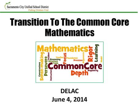 DELAC June 4, 2014 Transition To The Common Core Mathematics.