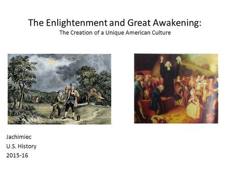 an influence of the enlightenment and great awakening period on the understanding of god To answer first great awakening apush questions, know the leaders of   century and was a reaction to the logic and reasoning of the enlightenment   direct connection to their god, where previously the connection was seen to   thus this was a period when many new denominations were born among.