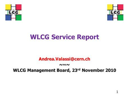 WLCG Service Report ~~~ WLCG Management Board, 23 rd November 2010 1.