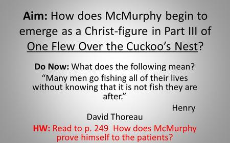 mcmurphy a christ figure essay Comparisons in the christ-like characteristics between mcmurphy and jesus throughout one flew over the cuckoo's nest, there are signs that mcmurphy is a comic christ-like figure despite his apparent faults and shortcomings, his actions match that of a tragic hero who saves his people.
