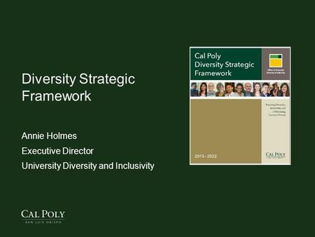 Diversity Strategic Framework Annie Holmes Executive Director University Diversity and Inclusivity.