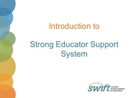 Introduction to Strong Educator Support System.