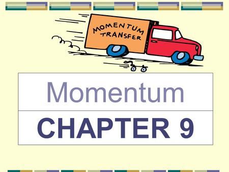 CHAPTER 9 Momentum. Momentum is a vector quantity defined as the product of an objects mass and velocity Momentum describes an object's motion Symbol.