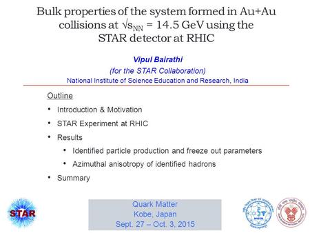 Bulk properties of the system formed in Au+Au collisions at √s NN = 14.5 GeV using the STAR detector at RHIC Vipul Bairathi (for the STAR Collaboration)