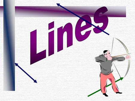 Line A line goes on and on in both directions. A line is drawn with an arrow on each end.