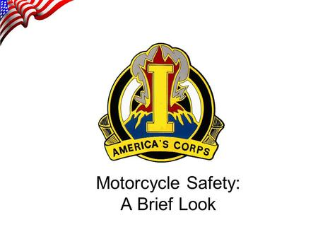 Motorcycle Safety: A Brief Look. Motorcycle Registration To register a motorcycle or moped at Fort Lewis you need a valid motorcycle license from either.