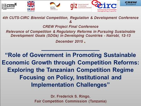 ….. 4th CUTS-CIRC Biennial Competition, Regulation & Development Conference & CREW Project Final Conference. Relevance of Competition & Regulatory Reforms.