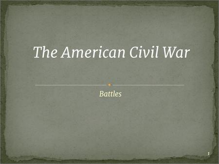 1 Battles The American Civil War. 2 Union Naval Blockade.