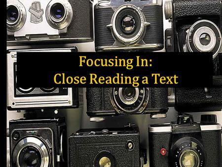 Close Reading A close reading is a careful and purposeful reading. Well actually, it's rereading. It's a careful and purposeful rereading of a text.