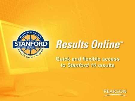 Quick and flexible access to Stanford 10 results.
