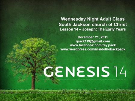 Wednesday Night Adult Class South Jackson church of Christ Lesson 14 – Joseph: The Early Years December 21, 2011