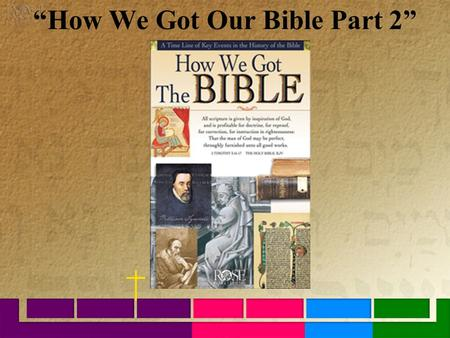 """How We Got Our Bible Part 2"". How we Got the Bible Wall Chart and Pamphlet. Archaeology and the Bible: New Testament Wall Chart and Pamphlet. Books of."