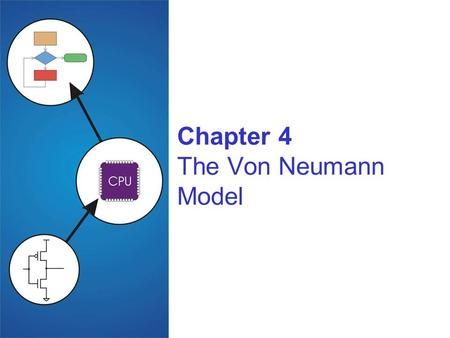 Chapter 4 The Von Neumann Model. 4-2 The Stored Program Computer 1943: ENIAC Presper Eckert and John Mauchly -- first general electronic computer. (or.