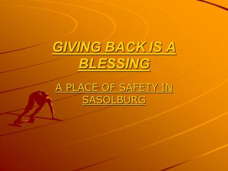 GIVING BACK IS A BLESSING A PLACE OF SAFETY IN SASOLBURG.