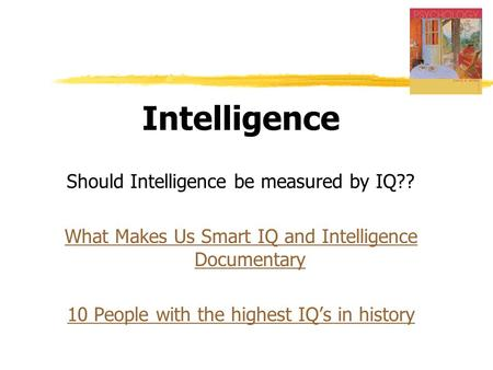 Intelligence Should Intelligence be measured by IQ?? What Makes Us Smart IQ and Intelligence Documentary 10 People with the highest IQ's in history.