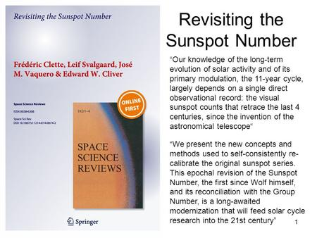 "1 Revisiting the Sunspot Number ""Our knowledge of the long-term evolution of solar activity and of its primary modulation, the 11-year cycle, largely depends."