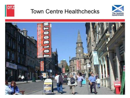 "Town Centre Healthchecks. Page 1 Introduction ""A Health check is the appropriate monitoring tool to measure the strengths and weaknesses of a town centre."