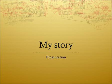 My story Presentation. Biographical description  Am the second born in a family of three.  I grew up with my family in the city outskirts.  I have.