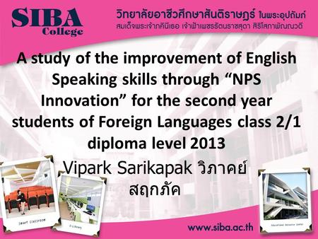 "A study of the improvement of English Speaking skills through ""NPS Innovation"" for the second year students of Foreign Languages class 2/1 diploma level."