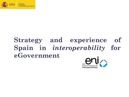 Strategy and experience of Spain in interoperability for eGovernment.