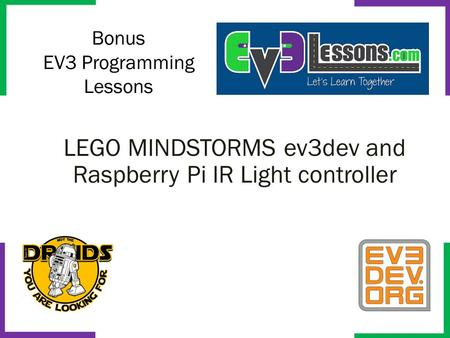 Bonus EV3 Programming Lessons LEGO MINDSTORMS ev3dev and Raspberry Pi IR Light controller.