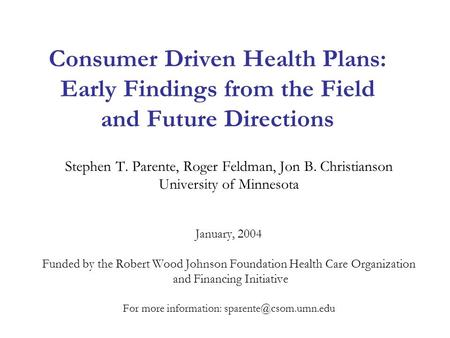 consumer driven health plans Our consumer-driven health plans include all the bells and whistles members need to become true health care consumers.