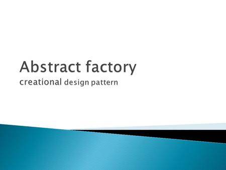  Creational design patterns abstract the instantiation process.  make a system independent of how its objects are created, composed, and represented.