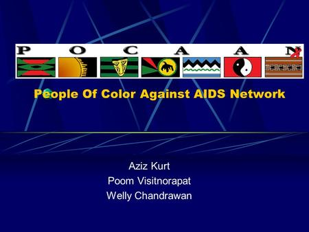 People Of Color Against AIDS Network Aziz Kurt Poom Visitnorapat Welly Chandrawan.