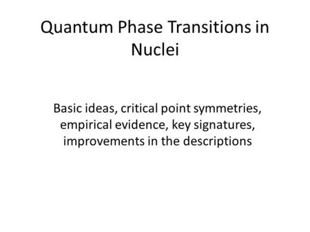 Quantum Phase Transitions in Nuclei
