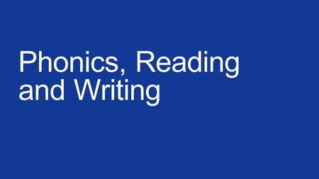 Phonics, Reading and Writing By the end of this week we will have completed learning all of the sounds for this year We will begin to revise all of these.