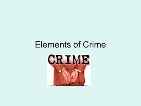 Elements of Crime. For an offender to be convicted of a criminal offence, at common law the prosecution usually must prove: –Actus reus –Mens rea –causation.