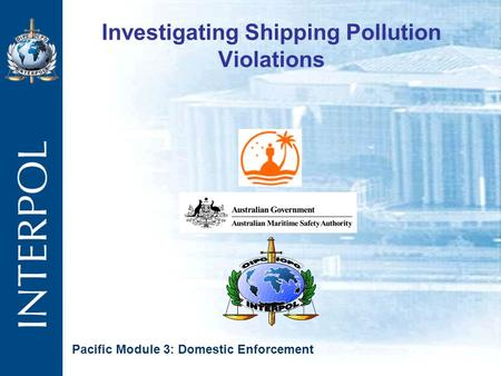 Investigating Shipping Pollution Violations Pacific Module 3: Domestic Enforcement.
