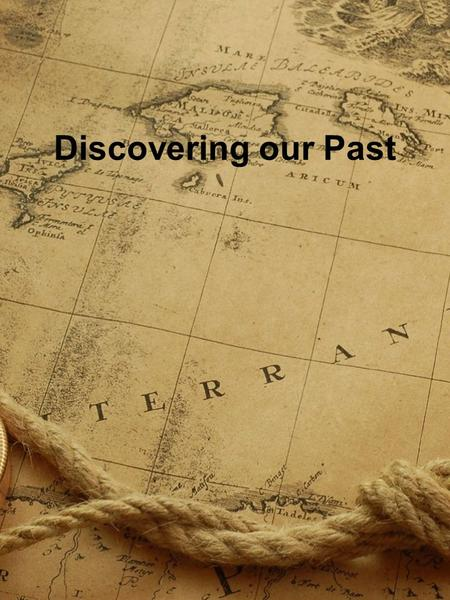 Discovering our Past. Big question How does geography influence the way people live?