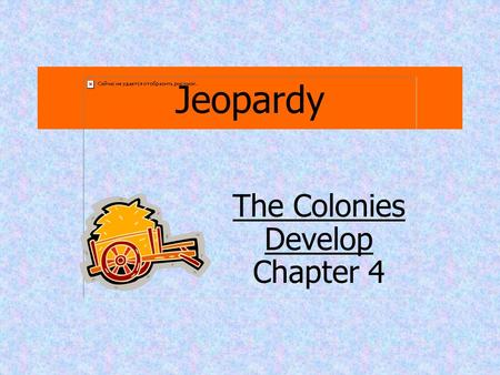 Jeopardy The Colonies Develop Chapter 4 New England: Commerce and Religion The Southern Colonies: Plantations and Slavery The Middle Colonies: Farms.