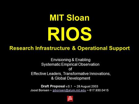 MIT Sloan RIOS Research Infrastructure & Operational Support Envisioning & Enabling Systematic Empirical Observation of Effective Leaders, Transformative.