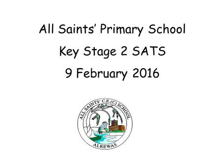 All Saints' Primary School Key Stage 2 SATS 9 February 2016.