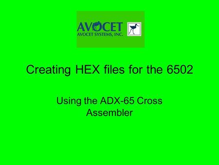 Creating HEX files for the 6502 Using the ADX-65 Cross Assembler.
