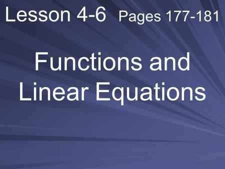Lesson 4-6 Pages 177-181 Functions and Linear Equations.