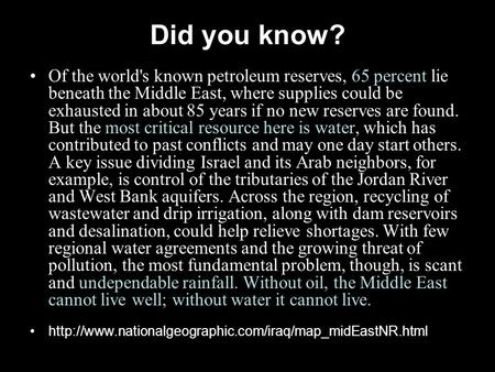 Of the world's known petroleum reserves, 65 percent lie beneath the Middle East, where supplies could be exhausted in about 85 years if no new reserves.