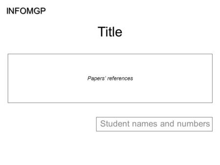 INFOMGP Student names and numbers Papers' references Title.