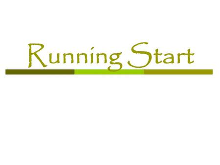 Running Start. Ideal Running Start Student  Highly motivated  Good time management  Good study skills  Ready for challenge.