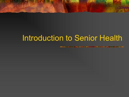 Introduction to Senior Health. How you will be graded… Tests/Quizzes Projects - Marriage project OR - One year/five year plan Classwork & Participation.