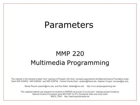 Parameters MMP 220 Multimedia Programming This adapted material was prepared for students in MMP220 as as part of a curriculum redesign project funded.