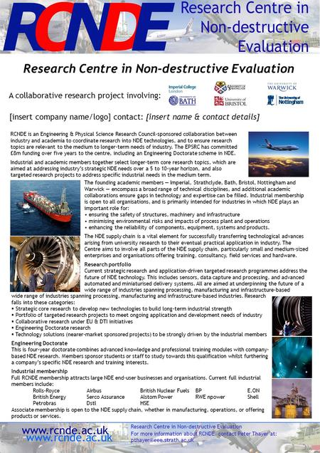 A collaborative research project involving: www.rcnde.ac.uk Research Centre in Non-destructive Evaluation For more information about RCNDE, contact Peter.