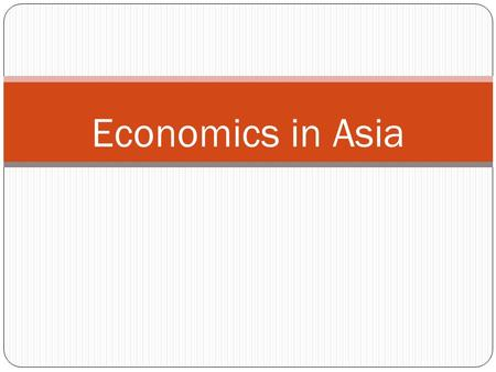 Economics in Asia. All Economic Systems seek to answer the three basic economic questions 1) What to produce? 2)How to produce? 3) For whom to produce?