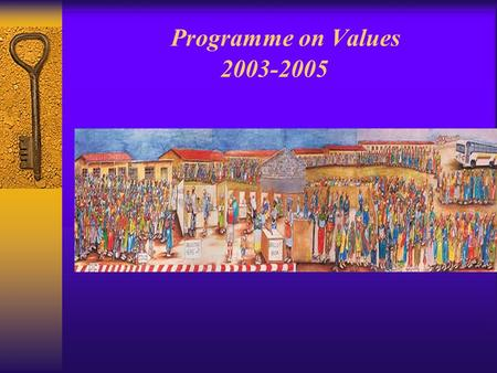Programme on Values 2003-2005. Background  Context –Divided past resulting in divided schools –Lack of identification with symbols –Inadequate engagement.