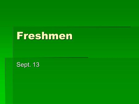 Freshmen Sept. 13. Agenda  DOL  Finish story-pg. 34  Discussion questions.